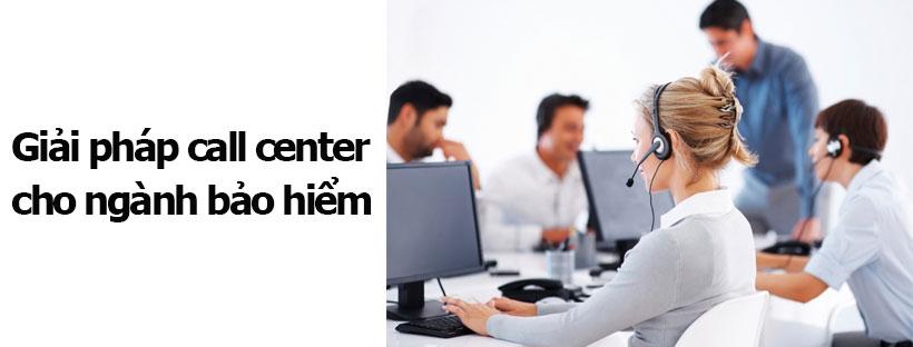 Giải pháp call center cho ngành bảo hiểm
