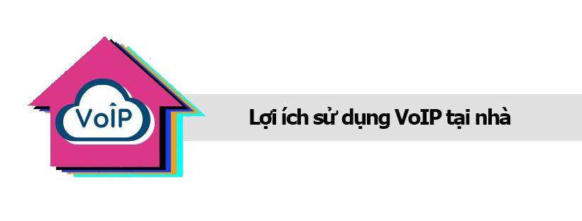Lợi ích sử dụng VoIP tại nhà